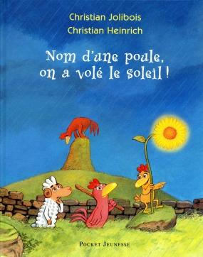 nom d'une poule on a volé le soleil