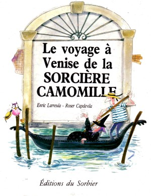 Le voyage à Venise de la sorcière Camomille